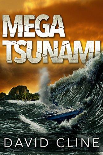 Mega-Tsunami: A Nick Wood Adventure (The Satra Files Book 1) by [David Cline, Kathy Rygg, Buddy Hatton]