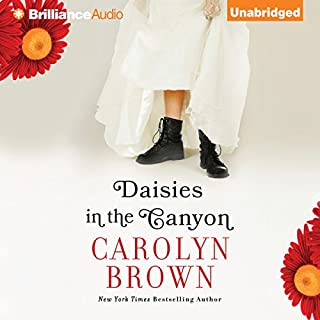 Daisies in the Canyon                   By:                                                                                                                                 Carolyn Brown                               Narrated by:                                                                                                                                 Natalie Ross                      Length: 7 hrs and 57 mins     480 ratings     Overall 4.4