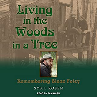 Living in the Woods in a Tree     Remembering Blaze Foley              By:                                                                                                                                 Sybil Rosen                               Narrated by:                                                                                                                                 Pam Ward                      Length: 9 hrs and 27 mins     16 ratings     Overall 4.2