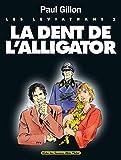 Les Léviathans - La Dent de l'Alligator
