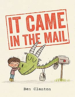 It Came in the Mail by [Ben Clanton]