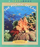 The Pacific Ocean (True Books: Geography: Bodies of Water)