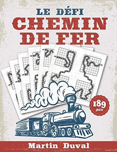 Le Défi Chemin de Fer: 189 fascinants jeux de logique, comprenant des grilles géantes et des multigrilles, de niveaux facile à expert.