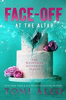 Face-Off at the Altar (Nashville Assassins Book 8) by [Toni Aleo]
