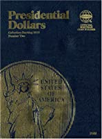 Presidential Dollars: Collection Starting 2012, Number 2 (Official Whitman Coin Folder)