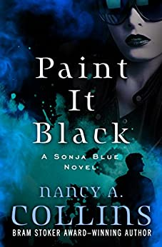 Paint It Black (Sonja Blue Book 3) by [Nancy A. Collins]