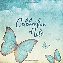 Celebration of Life: Family & Friends Keepsake Guest Book to Sign In with Memories & Comments