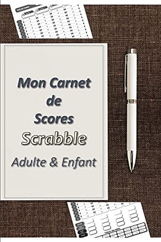 Mon Carnet de Scores Scrabble Adulte & Enfant: 2 en 1 | Carn