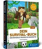 Dein Survival-Buch: Das Training für Minecrafter. Craften, bauen, kämpfen und überleben in...