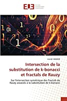 Intersection de la substitution de k-bonacci et fractals de Rauzy