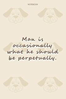Lined Notebook Journal Dog Pattern Cover Man is occasionally what he should be perpetually: To Do List, Journal, 6x9 inch,...