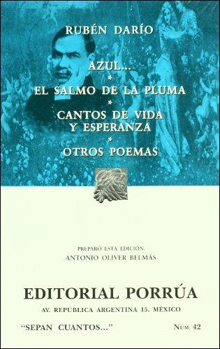Azul.... El salmo de la pluma / Cantos de vida y esperanza / Otros poemas