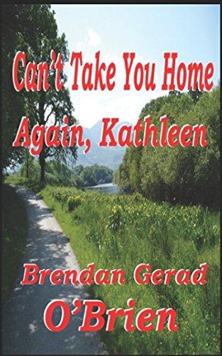Book: Can't Take You Home Again, Kathleen by Brendan Gerad O'Brien