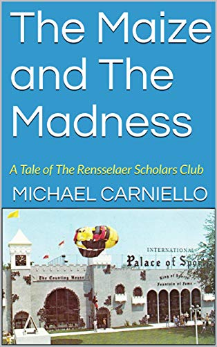 The Maize and The Madness: A Tale of The Rensselaer Scholars Club (English Edition)