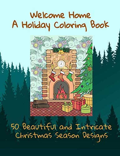 Welcome Home A Holiday Coloring Book | 50 Beautiful and Intricate Christmas Season Designs