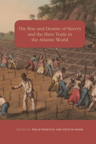The Rise and Demise of Slavery and the Slave Trade in the Atlantic World (Rochester Studies in African History and the Diaspora) (English Edition)