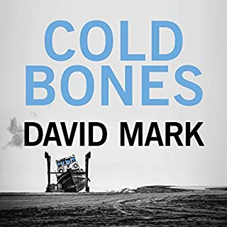 Cold Bones     DS McAvoy, Book 8              By:                                                                                                                                 David Mark                               Narrated by:                                                                                                                                 Toby Longworth                      Length: 10 hrs and 26 mins     34 ratings     Overall 4.6