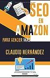 SEO EN AMAZON para vender más: SEO necesario para que tu libro se convierta en un éxito de ventas en Amazon