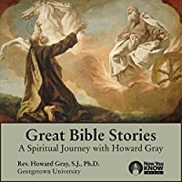 Great Bible Stories: A Spiritual Journey with Fr. Howard Gray, SJ's image