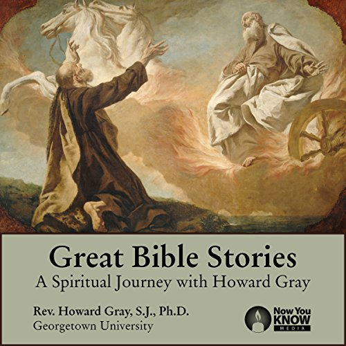 Great Bible Stories: A Spiritual Journey with Fr. Howard Gray, SJ audiobook cover art