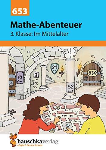 Mathe-Abenteuer: Im Mittelalter - 3. Klasse, A5-Heft