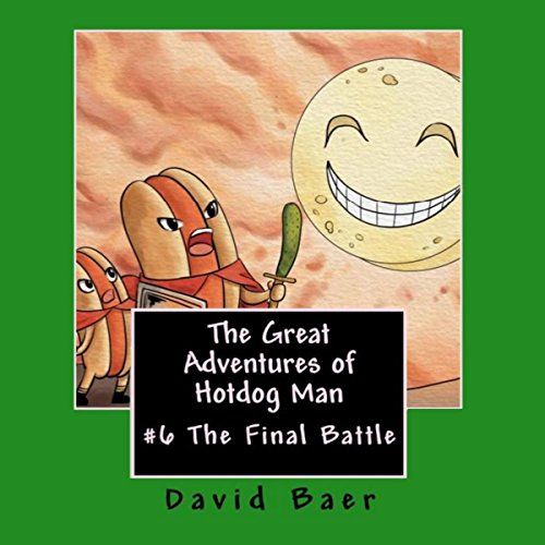 The Great Adventures of Hotdog Man: The Final Battle audiobook cover art