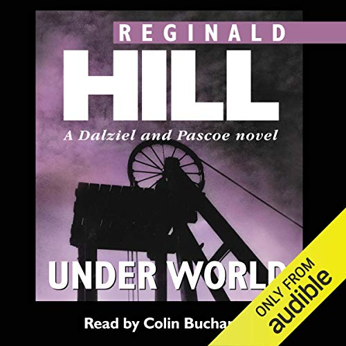 Under World: Dalziel and Pascoe Series, Book 10