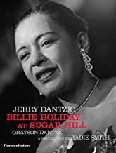Jerry Dantzic: Billie Holiday at Sugar Hill: With a reflection by Zadie Smith