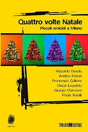 Quattro volte Natale. Piccoli omicidi a Milano