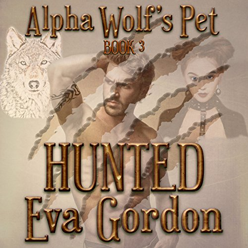 Alpha Wolf's Pet     Hunted, Book 3              By:                                                                                                                                 Eva Gordon                               Narrated by:                                                                                                                                 Christine Padovan                      Length: 5 hrs and 51 mins     4 ratings     Overall 5.0