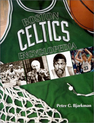 The Boston Celtics Encyclopedia By Peter C Bjarkman (2000-01-01)