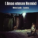Mok Saib (Sonia) (Anas otman Remix)