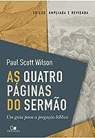 As Quatro Páginas Do Sermão - Um Guia Para A Pregação Bíblica