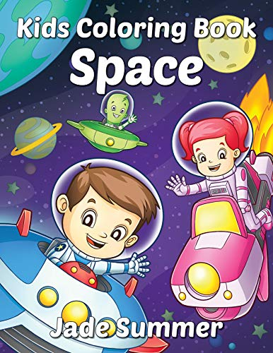 Space Coloring Book: A Kids Coloring Book with Astronauts, Aliens, Planets, Rocket Ships, and More for Boys and Girls Ages 4-8
