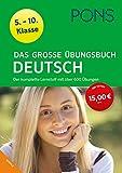 PONS Das große Übungsbuch Deutsch 5.-10. Klasse: Der komplette Lernstoff mit über 600 Übungen