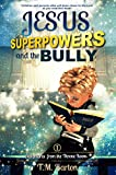 Jesus, Superpowers, and the Bully