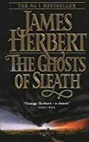 The Ghosts of Sleath by James Herbert(1905-06-17)