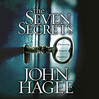 The Seven Secrets     Uncovering Genuine Greatness              By:                                                                                                                                 John Hagee                               Narrated by:                                                                                                                                 Tom Parks                      Length: 9 hrs and 26 mins     12 ratings     Overall 4.4