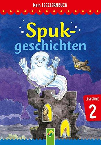Spukgeschichten: Mein Leselernbuch: Lesestufe 2