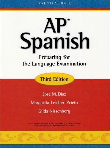 AP Spanish: Preparing for the Language Examination, 3rd Edition, Student Edition