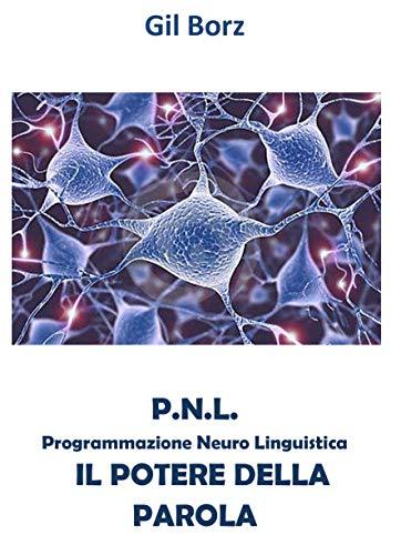 PNL : Il Potere della Parola (Italian Edition)