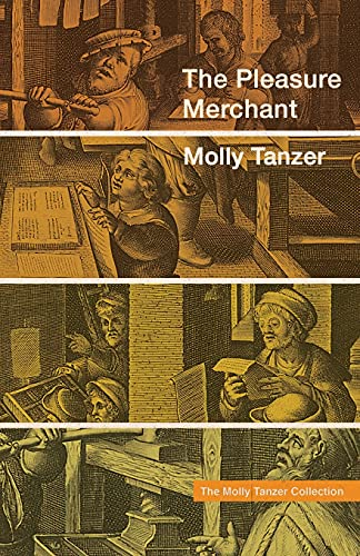 The Pleasure Merchant (The Molly Tanzer Collection)