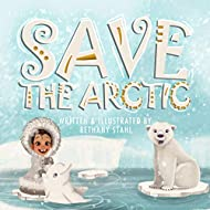 Save the Arctic (Save the Earth Book 2)