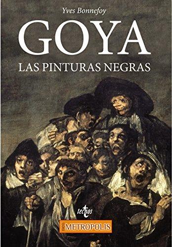 Goya. Las Pinturas negras (Filosofía - Neometrópolis)