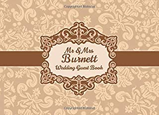 Mr & Mrs Burnett Wedding Guest Book: Blank Lined 100 Pages