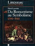 Du Romantisme au Symbolisme - L'âge des découvertes et des innovations, 1790-1914