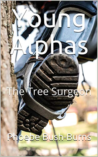 Young Alphas: The Tree Surgeon (English Edition)