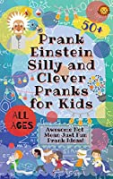 PrankEinstein Silly and Clever Pranks for Kids: Awesome Not Mean Just Fun Prank Ideas!