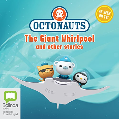 Octonauts: The Giant Whirlpool and Other Stories Audiobook By Vicki Wong,                                                                                        Michael C. Murphy cover art