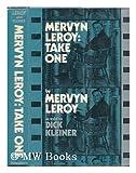 Mervyn Leroy: Take One, by Mervyn Leroy, As Told to Dick Kleiner. Foreword by Jack L. Warner